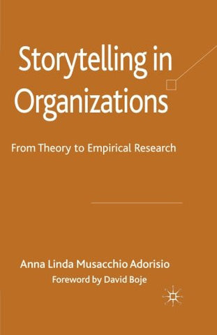Storytelling in Organizations: From Theory to Empirical Research (New Middle Ages)
