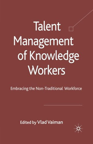Talent Management of Knowledge Workers: Embracing the Non-Traditional Workforce