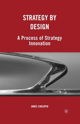 Strategy by Design: A Process of Strategy Innovation