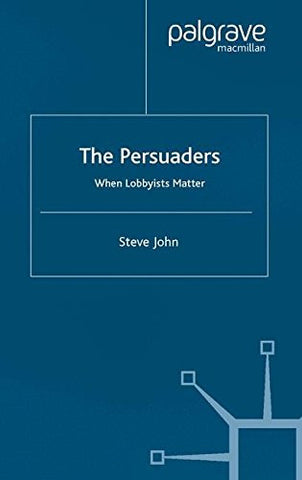 The Persuaders: When Lobbyists Matter