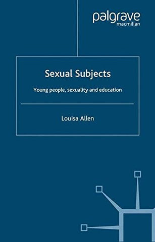 Sexual Subjects: Young People, Sexuality and Education