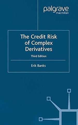 The Credit Risk of Complex Derivatives (Finance and Capital Markets Series)