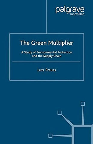 The Green Multiplier: A Study of Environmental Protection and the Supply Chain
