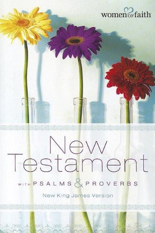 Women of Faith New Testament with Psalms and   Proverbs