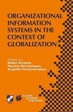Organizational Information Systems in the Context of Globalization: IFIP TC8 & TC9 / WG8.2 & WG9.4 Working Conference on Information Systems ... in Information and Communication Technology)