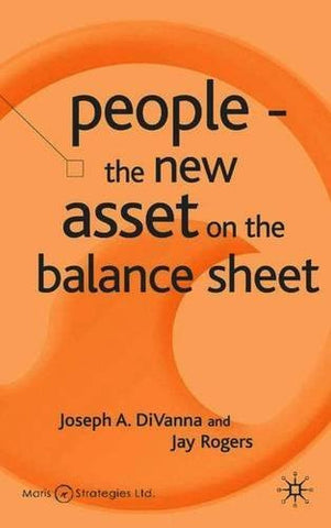 People - The New Asset on the Balance Sheet (Corporations in the Global Economy)