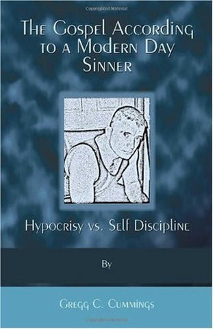 The Gospel According to a Modern Day Sinner