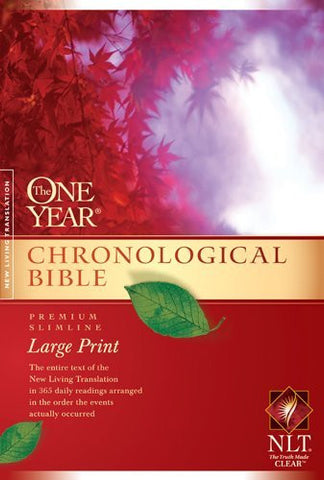 The One Year Chronological Bible NLT, Premium Slimline Large Print (New Living Translation)