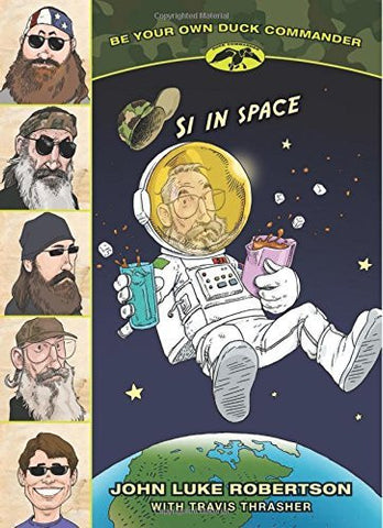 Si in Space (Be Your Own Duck Commander)