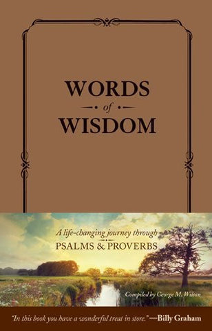 Words of Wisdom: A Life-Changing Journey through Psalms and Proverbs