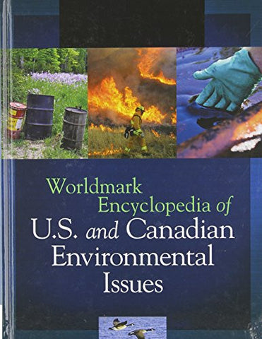 Worldmark Encyclopedia of  U.S. and Canadian Environmental Issues (Worldmark Encyclopedia of  US and Canada)