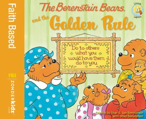 The Berenstain Bears And The Golden Rule (Turtleback School & Library Binding Edition)
