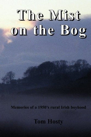 The Mist on the Bog: An Irish Boyhood