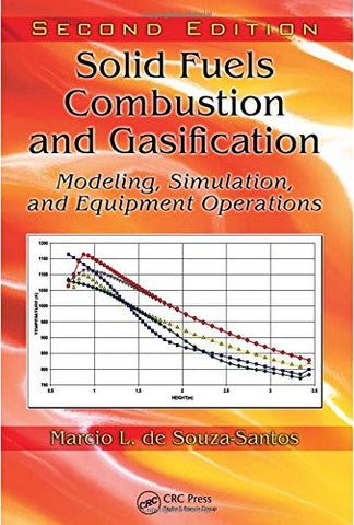 Solid Fuels Combustion and Gasification: Modeling, Simulation, and Equipment Operations Second Edition (Mechanical Engineering)