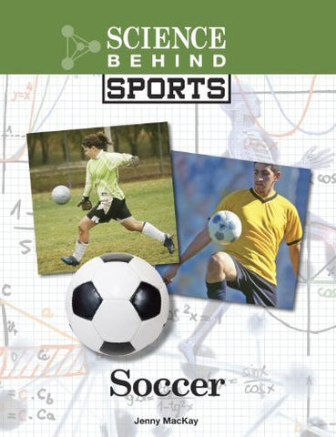 Soccer (Science Behind Sports)