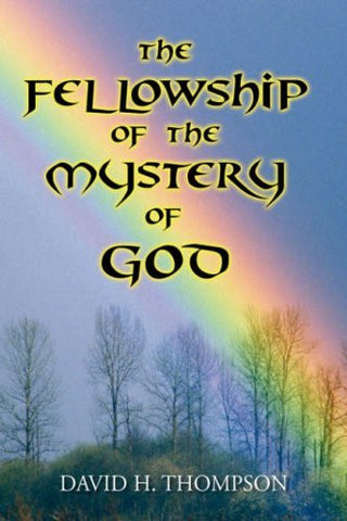The Fellowship of the Mystery of God: Not Your Everyday Mystery Story