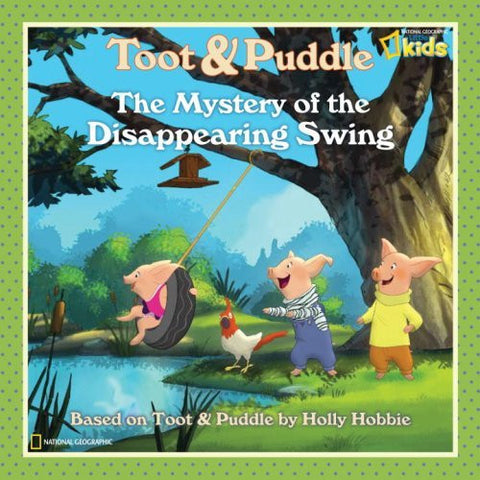The Mystery of the Disappearing Swing (Toot & Puddle)