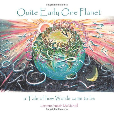 Quite Early One Planet: A Tale of How Words Came to Be