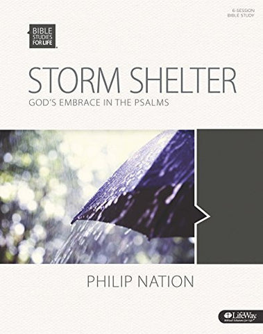 Storm Shelter: Psalms of God's Embrace - Bible Study Book (Bible Studies for Life)