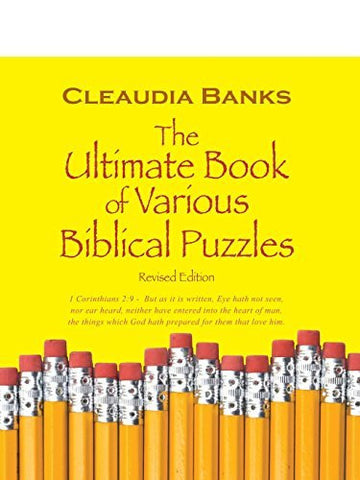 The Ultimate Book of Various Biblical Puzzles: 1 Corinthians 2:9 - But as It Is Written, Eye Hath Not Seen, Nor Ear Heard, Neither Have Entered Into T