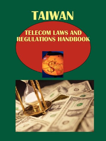 Taiwan Telecom Laws and Regulations Handbook (World Law Business Library)