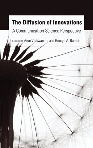 The Diffusion of Innovations: A Communication Science Perspective