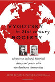 Vygotsky in 21st Century Society: Advances in Cultural Historical Theory and Praxis with Non-Dominant Communities