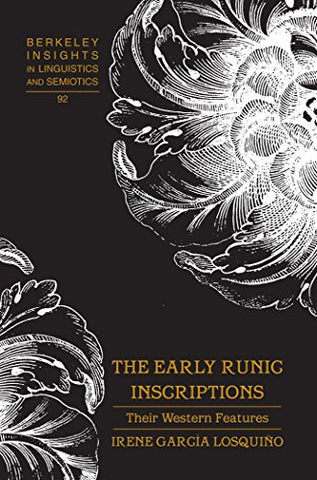 The Early Runic Inscriptions: Their Western Features (Berkeley Insights in Linguistics and Semiotics)
