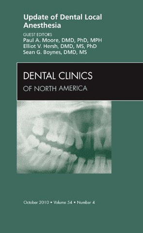 Update of Dental Local Anesthesia, An Issue of Dental Clinics, 1e (The Clinics: Dentistry)