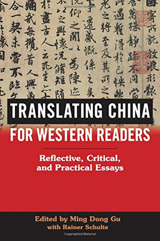 Translating China for Western Readers: Reflective, Critical, and Practical Essays (SUNY Series in Chinese Philosophy and Culture (Hardcover))