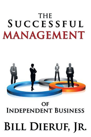 The Successful Management of Independent Business