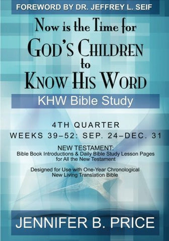 Now Is The Time For God's Children to Know His Word: 4th Quarter - KHW Bible Study