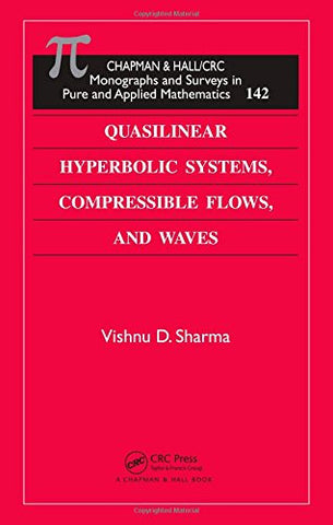 Quasilinear Hyperbolic Systems, Compressible Flows, and Waves (Monographs and Surveys in Pure and Applied Mathematics)