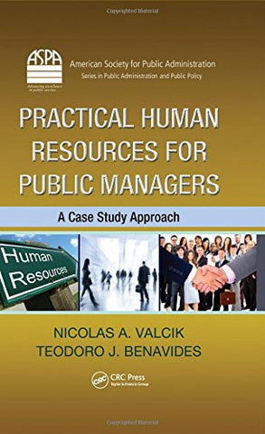 Practical Human Resources for Public Managers: A Case Study Approach (ASPA Series in Public Administration and Public Policy)