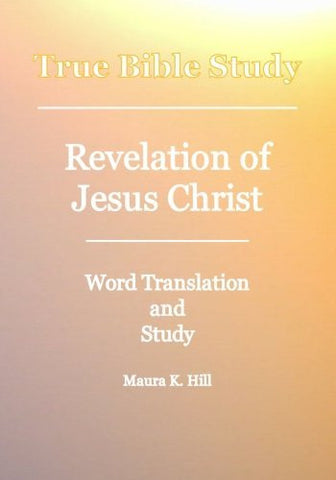 True Bible Study - Revelation Of Jesus Christ
