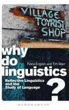 Why Do Linguistics?: Reflective Linguistics and the Study of Language