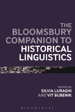 The Bloomsbury Companion to Historical Linguistics (Bloomsbury Companions)