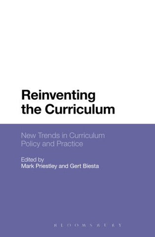 Reinventing the Curriculum: New Trends in Curriculum Policy and Practice