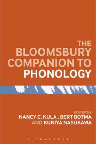 The Bloomsbury Companion to Phonology (Bloomsbury Companions)