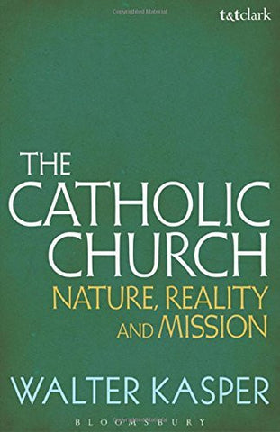 The Catholic Church: Nature, Reality and Mission