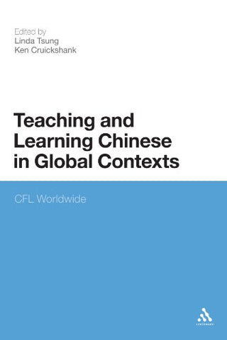 Teaching and Learning Chinese in Global Contexts: CFL Worldwide