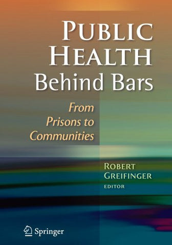 Public Health Behind Bars: From Prisons to Communities