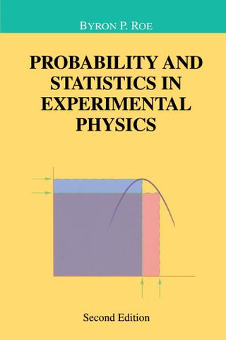 Probability and Statistics in Experimental Physics (Undergraduate Texts in Contemporary Physics)