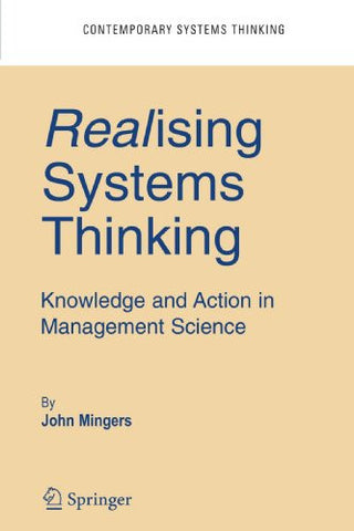 Realising Systems Thinking: Knowledge and Action in Management Science (Contemporary Systems Thinking)
