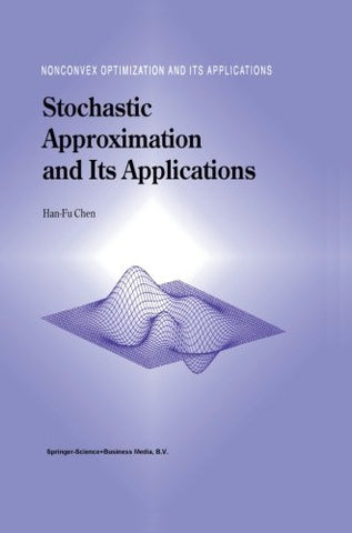 Stochastic Approximation and Its Applications (Nonconvex Optimization and Its Applications)