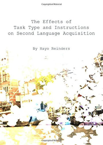 The Effects of Task Type and Instructions on Second Language Acquisition