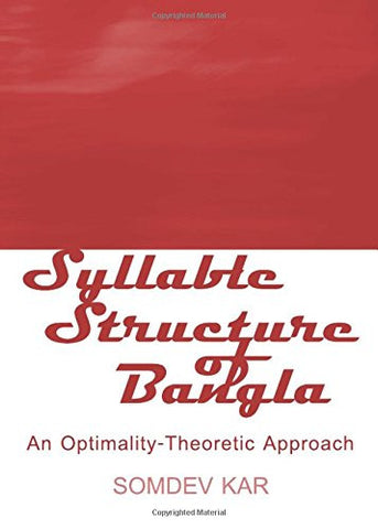 Syllable Structure of Bangla: an Optimality-theoretic Approach
