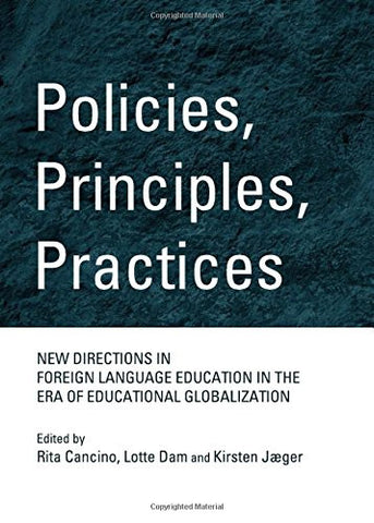 Policies, Principles, Practices: New Directions in Foreign Language Education in the Era of Educational Globalization