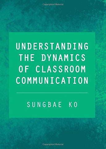Understanding the Dynamics of Classroom Communication