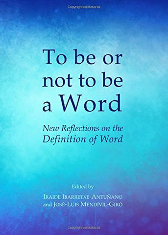 To Be or Not to Be a Word: New Reflections on the Definition of Word
